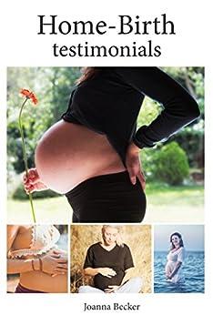 Home-Birth Testimonials by [Becker, Joanna]