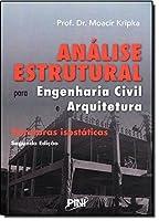 Análise Estrutural Para Engenharia Civil e Arquitetura. Estruturas Isostáticas