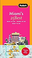 Fodor's Miami's 25 Best, 3rd Edition (Full-color Travel Guide)
