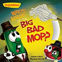 Who's Afraid of the Big Bad Mop?: Story Book with Silly Songs Music CD (Veggietales)
