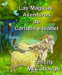 Las Mágicas Aventuras De Carlitos E Isabel (Spanish Edition)