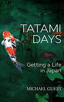 [Guest, Michael]のTatami Days: Getting a Life in Japan (English Edition)