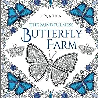 The Mindfulness Butterfly Farm: A Mindfulness Colouring Book: an adult butterfly colouring book with inspirational quotes【洋書】 [並行輸入品]