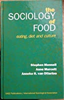 "The Sociology of Food: Eating, Diet and Culture (Special Issue of ""Current Sociology"")"