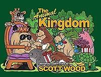The Animal Kingdom: Original Cartoons by Scott Wood