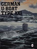 German U-Boat Type Xxi (Schiffer Military/Aviation History)