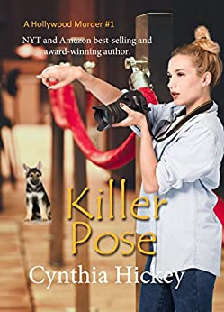 Killer Pose: Clean cozy mystery (A Hollywood Murder Book 1) by [Hickey, Cynthia]