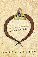Their Own Anam Cara . . . A Journey of Destiny