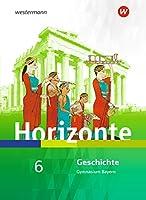 Horizonte - Geschichte 6. Schuelerband. Gymnasien. Bayern: Ausgabe 2018