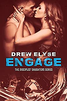Engage (Savage Disciples MC Book 3) by [Elyse, Drew]