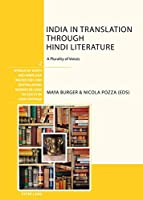 India in Translation Through Hindi Literature: A Plurality of Voices (Worlds of South and Inner Asia / Welten Sud- Und Zentralasiens /  Mondes De L'asie Du Sud Et De L'asie Centrale)