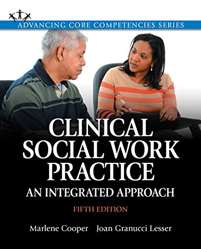 Download Clinical Social Work Practice: An Integrated Approach with Enhanced Pearson eText -- Access Card Package (5th Edition) (Advancing Core Competencies) 013388466X