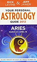 Your Personal Astrology Guide 2012 Aries (Your Personal Astrology Guide: Aries)