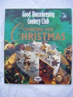"Cooking for Christmas (""Good Housekeeping"" Cookery Club S.)"