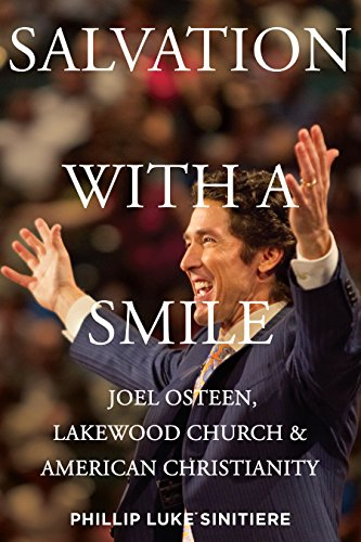 Salvation with a Smile: Joel Osteen, Lakewood Church, and American Christianity (English Edition)