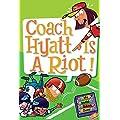 My Weird School Daze #4: Coach Hyatt Is a Riot!