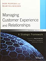Managing Customer Experience and Relationships: A Strategic Framework