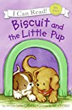 Biscuit and the Little Pup (I Can Read!)