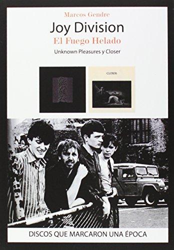 """Joy Division : el fuego helado : """"Unknown Pleasures"""" y """"Closer"""""""