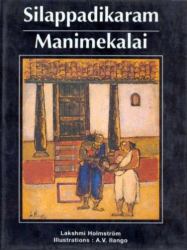 Silappadikaram, Manimekalai [Hardcover] [Jan 01, 1996] Lakshmi Holmstrom