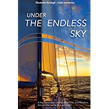 Under the endless sky. A thousand days of sea, adventure, and freedom: around the world on a sailboat.