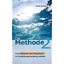 Die Methode 2 - Noch effizienter und erfolgreicher im Empfehlungsmarketing arbeiten (German Edition)