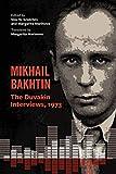 Mikhail Bakhtin: The Duvakin Interviews, 1973
