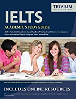 IELTS Academic Study Guide 2020-2021: IELTS Academic Exam Prep Book with Audio and Practice Test Questions for the International English Language Testing System Exam