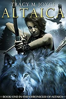 Altaica (The Chronicles of Altaica Book 1) by [Joyce, Tracy M.]