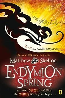 Endymion Spring by [Skelton, Matthew]