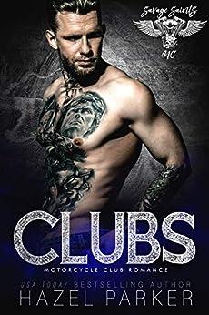 Clubs: Motorcycle Club Romance (Savage Saints MC Book 6) by [Parker, Hazel]