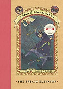 A Series of Unfortunate Events #6: The Ersatz Elevator by [Snicket, Lemony]