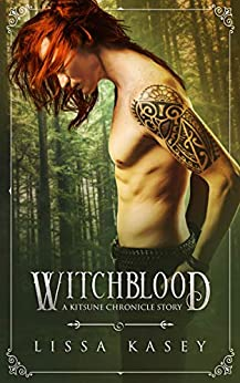 Witchblood: A Kitsune Chronicle Story (Kitsune Chronicles Book 1) by [Kasey, Lissa]
