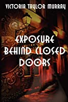 Exposure Behind Closed Doors