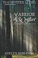 Warrior of Wyster: Derived from the story of Gideon (The Wyster Series)