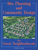 Site Planning and Community Design for Great Neighborhoods
