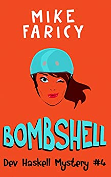 Bombshell (Dev Haskell - Private Investigator, Book 4) by [Faricy, Mike]