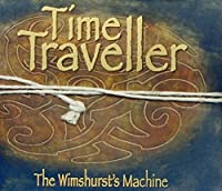 Time Traveller by Wimshurst's Machine
