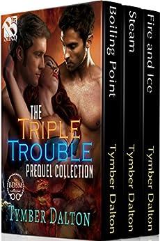 The Triple Trouble Collection, Volume 1 [Box Set] (Siren Publishing Menage Everlasting) by [Dalton, Tymber]
