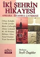 Iki Sehrin Hikayesi / Ankara-Istanbul Catismasi