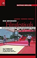 Cannes, Venedig, Berlin: Die Grossen Filmfestivals