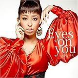 Eyes on you/