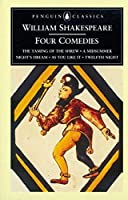 William Shakespeare: Four Comedies: The Taming of the Shrew, A Midsummer Night's Dream, As You Like It, and Twelfth Night (Penguin Classics) by William Shakespeare(1995-04-01)
