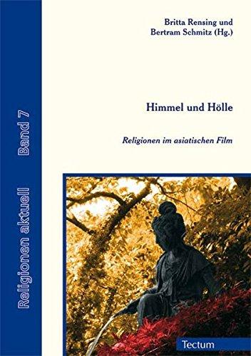 Himmel und Hoelle: Religionen im asiatischen Film