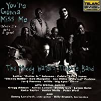 You're Gonna Miss Me by Muddy Waters Tribute Band (1996-05-28)