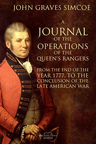 A Journal of the Operations of the Queen's Rangers from the End of the Year 1777, to the Conclusion of the Late American War (English Edition)