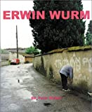 Erwin Wurm: Neue Galerie Graz