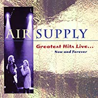 Greatest Hits Live: Now and Forever