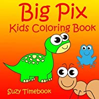 Big Pix Kids Coloring Book: Kids Coloring Book Coloring Book of Animals Easy and simple by using simple shapes to coloring variety of cute animals and fun for kids for the happy family's time [並行輸入品]