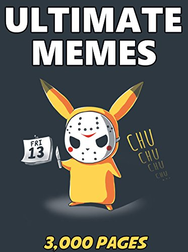 MEMES: Ultimate Memes & Jokes 2017 –  Memes of May Book 19 - Funniest Memes on the Planet : Funny Memes 2017, Dank Memes, Memes For Kids, Memes Free, Memes xl, Pikachu Books, Roasts (English Edition)